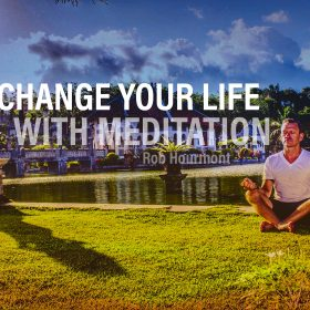 Why Meditation will change your Life.